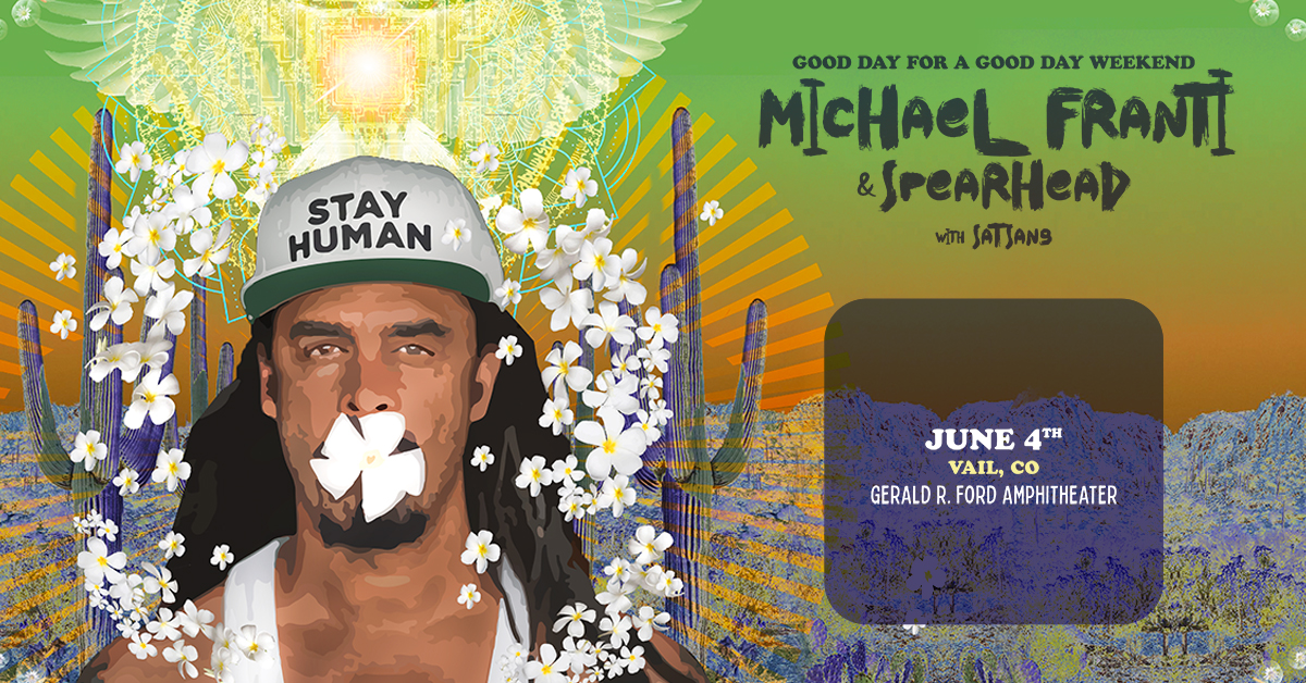Michael Franti & Spearhead with Satsang